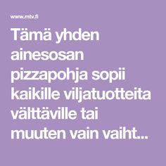 Tämä yhden ainesosan pizzapohja sopii kaikille viljatuotteita välttäville tai muuten vain vaihtelua haluaville.