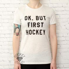 OK BUT FIRST HOCKEY WOMEN'S TEE #hockey #but #first #tshirts #Shirt