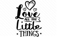 Love all the little things - Creative Fabrica