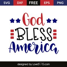 *** FREE SVG CUT FILE for Cricut, Silhouette and more *** God bless America