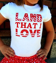 4th of July Shirt  Land That I Love by DreamDesignShop on Etsy, $17.00