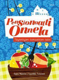 Eppu Nuotio ja Tuutikki Tolonen  Pensionaatti Onnela - Täytettyjen tomaattien talvi