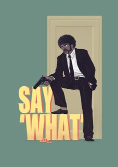 """Say """"What"""""""