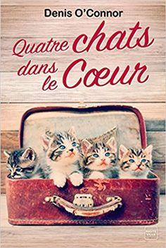 Quatre chats dans le coeur - Denis O'Connor - Livres