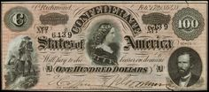 """Confederate Currency $100 Dollar  Bill from Richmond, Virginia February 17th 1864 Lucy Pickens """"Queen of the Confederacy"""", representing Women of the South."""