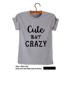 Cute but crazy Funny T-Shirts Mens Unisex Screen Printed T Shirt Women Teenager…