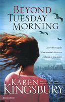 Beyond Tuesday Morning by Karen Kingsbury