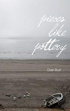 Pieces Like Pottery: Stories of Loss and Redemption - Kindle edition by Dan Buri. Literature & Fiction Kindle eBooks @ Amazon.com.