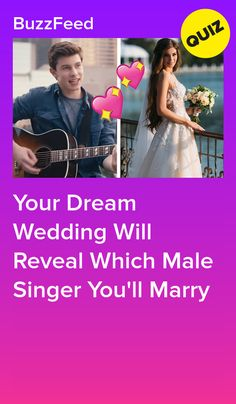 Plan Your Dream Wedding And We'll Reveal Which Male Singer You'll Marry Buzzfeed Personality Quiz, Fun Personality Quizzes, Shawn Mendes Quizzes, Quizzes Funny, Random Quizzes, Girl Quizzes, Celebrity Boyfriend Quiz, Best Buzzfeed Quizzes, Fun Quizzes To Take