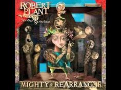 This has become my new favorite album. Could listen to this over and over...JW - Robert Plant & the Strange Sensation - Mighty Rearranger [Full Album] #gettheledout