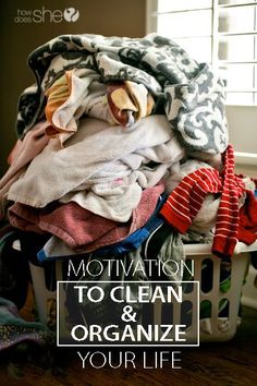 Organization:  Motivation to Clean and Organize Your Life – What Can You Bear to Do Today?