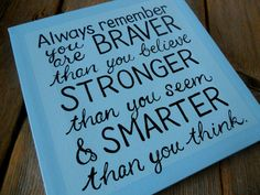 You are braver..., 10x10 hand painted quote canvas on Etsy, $35.00