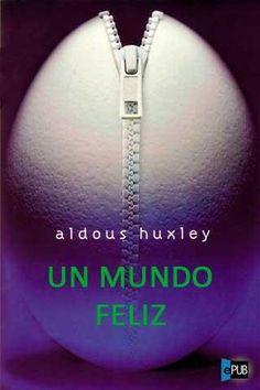 A través de un libro: Un mundo feliz - Aldous Huxley