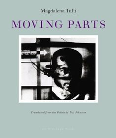 Moving Parts by Magdalena Tulli. $12.10. Author: Magdalena Tulli. Publisher: Archipelago Books; 1st edition (October 1, 2005). 138 pages