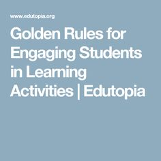 Golden Rules for Engaging Students in Learning Activities | Edutopia