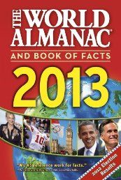 The World Almanac and Book of Facts 2013  The World Almanac® and Book of Facts is America's top-selling reference book of all time, with more than 82 million copies sold. Published annually since 1868, this compendium of information is the authoritative source for all your entertainment, reference, and learning needs.