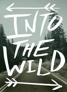 Into The Wild : Art Print 11x14 - Pacific Northwest Oregon Rainier Forest Road - Typography - Adventure Explore Wanderlust