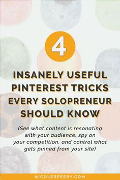 Click through to learn 4 insanely useful Pinterest tricks for solopreneurs. Learn how to see what content resonated with your audience, spy on your competition, and control what gets pinned from your site. via /nicolerpeery/