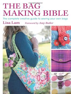 The Bag Making Bible - Amy Butler, Lisa Lam | The U-handblog author and bag-maker extraordinaire has written a book, and it's brilliant! So brilliant, in fact, that I have two copies on my bookshelf :)