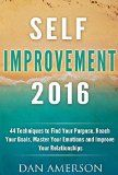 Free Kindle Book -  [Self-Help][Free] Self-Improvement 2016: 44 Techniques to Find Your Purpose, Reach Your Goals, Master Your Emotions and Improve Your Relationships (Self Improvement, New Years Resolution 2016, Reach Your Goals) Check more at http://www.free-kindle-books-4u.com/self-helpfree-self-improvement-2016-44-techniques-to-find-your-purpose-reach-your-goals-master-your-emotions-and-improve-your-relationships-self-improvement-new-years-resolution-2016-reach-y/