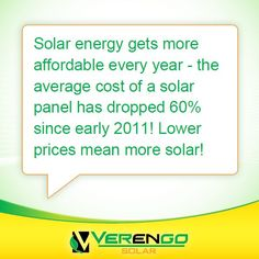As technology improves, solar panels are becoming cheaper and more efficient. With lower prices, more people can afford to go solar!! www.VerengoSolar.com