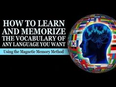http://www.magneticmemorymethod.com/free-memory-improvement-kit/ How to Learn & Memorize the Vocabulary of Any Language ... Using the Magnetic Memory Method ...