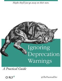 O RLY book \ Maybe they'll just go away on their own \ Ignoring Deprecation Warnings \ A Practical Guide \ ThePracticalDev Computer Humor, Computer Science, Programming Humor, Python Programming, Funny Images, Funny Pictures, Tech Humor, Web Design, Humor Grafico