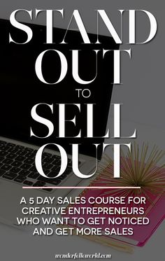 Stand Out to Sell Out: a free 5 day email course for creative entrepreneurs who want to get noticed online and get more sales. Most people go about their sales strategy the wrong way, but I'll show you how simple tweaks can make a huge difference. Click through to register for the free course!