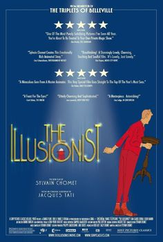 "The Illusionist (2010) ~ ""A French illusionist finds himself out of work and travels to Scotland, where he meets a young woman. Their ensuing adventure changes both their lives forever."""