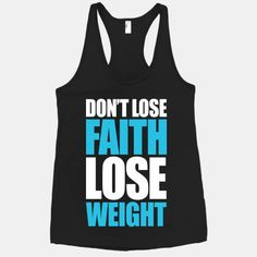 Don't Lose Faith - Lose Weight | HUMAN
