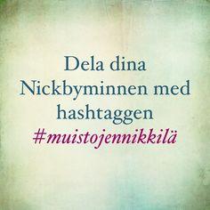 Dela dina Nickbyminnen med hashtaggen #muistojennikkilä #nikkilä #nickby #sipoo #sibbo #nickbyminnen