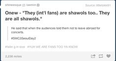 I would like to point out that Onew said this. I think most of us know that it is rare us international fans are ever acknowledged by our artists and it has really hurt me in the past, especially when Infinite says things like they love Korean inspirits the most. Jinki and the rest of SHINee really love us. ALL of us. And it feels really good to be loved by them equally. Thank you SHINee. Us International fans will Always Love You. #shinee #onew