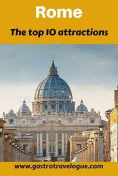 The Top 10 sights you have to see in #rome #italy #sightseeing #sights-www.gastrotravelogue.com