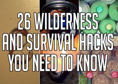 26 Wilderness And Survival Hacks For When Technology Isn't Enough