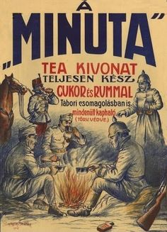 Kingdom of Hungary, WWI, tea ad Cinema Posters, Old Ads, Illustrations And Posters, World War I, Wwi, Vintage Posters, History, Retro, Hungary
