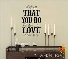 Amazon.com: LET ALL THAT YOU DO BE DONE IN LOVE 1 COR. 16:14 Vinyl wall quotes religious sayings scriptures home art decor decal MATTE BLACK: Home & Kitchen