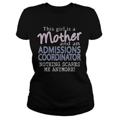 ADMISSIONS COORDINATOR AND THIS GIRL IS A MOTHER NOTHING SCARES T-Shirts, Hoodies. GET IT ==► https://www.sunfrog.com/LifeStyle/ADMISSIONS-COORDINATOR--MOTHER-Black-Ladies.html?id=41382