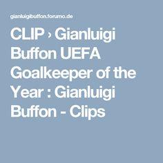 CLIP  › Gianluigi Buffon UEFA Goalkeeper of the Year : Gianluigi Buffon - Clips