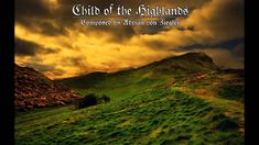 Celtic Music - Child of the Highlands (+playlist)
