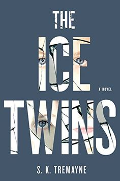 The Ice Twins: A Novel by S.K. Tremayne - One of Sarah's daughters died. But can she be sure which one? A terrifying psychological thriller that will chill you to the bone.   http://www.amazon.ca/dp/1455586056/ref=cm_sw_r_pi_dp_Cyc7ub0CX8TM4