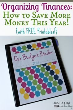 Easily organize your finances and save more money this year... includes FREE printables! | Just a Girl and Her Blog