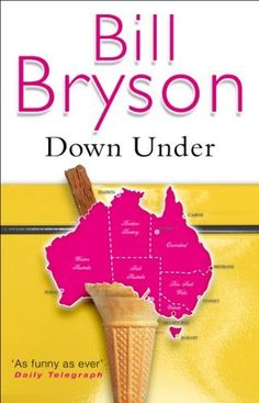 Down Under by Bill Bryson. $8.22. Publisher: Transworld Digital (March 2, 2010). Author: Bill Bryson. 352 pages