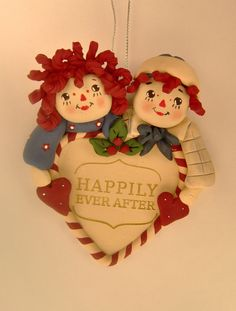 """Raggedy Ann and Andy """"Happily Ever After"""" ornament...."""