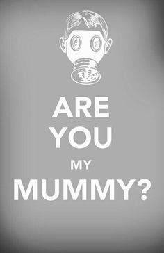 ARE YOU MY MUMMY. Great episode