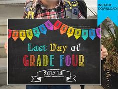 Celebrate the last day of fourth grade and capture a picture for your childs scrapbook with them holding this adorable, printable last day of school sign! This listing is for one INSTANT DOWNLOAD, PRINTABLE PDF sign measuring 11 by 17 inches