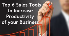 Top 6 Sales Tools to Increase Productivity of your Business-SS