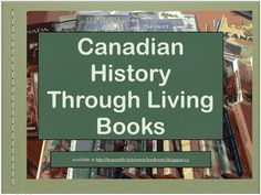 True North: Our Canadian Homeschool: Canadian History through Living Books Canadian Social Studies, All About Canada, Canadian History, Charlotte Mason, History Class, True North, Ancient History, Book Lists, Teacher Resources