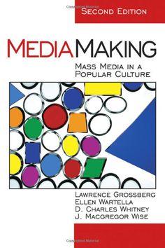 Media Making: Mass Media in a Popular Culture