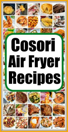 Easy Cosori air fryer recipes you can make for breakfast, lunch, dinner or dessert. Adults and kids love these easy one pot meals! #cosori #cosoriairfryer #airfryerrecipes #cosorirecipes