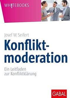 Konfliktmoderation Buch von Josef W. Kobo, Apps, Products, Free, Top Reads, Interpersonal Relationship, Communication, First Aid Only, Books